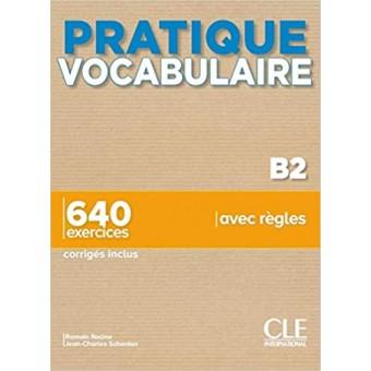 Pratique Vocabulaire (Niveau B2) - Livre + Corrigés