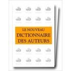 Nouveau dictionnaire des auteurs (coffret de 3 volumes)