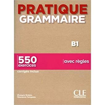 Pratique Grammaire (Niveau B1) - Livre + Corrigés
