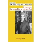 Borch-Jacobsen - Lacan : Le maitre absolu