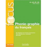 Focus : Phonie-graphie du français + CD audio MP3 + corrigés