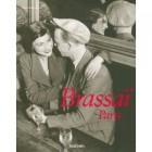 Brassaï Paris : Brassaï l'universel 1899-1984