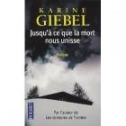 Karine Giebel - Jusqu'à ce que la mort nous unisse