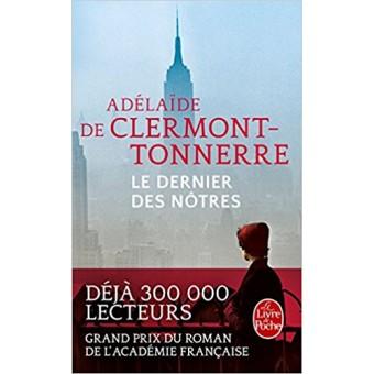 Clermont-Tonnerre - Le Dernier des nôtres (Grand prix du roman de l'Académie française 2016)