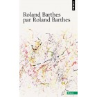 Barthes - Roland Barthes par Roland Barthes