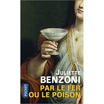 Benzoni - Par le fer ou le poison