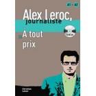 Alex Leroc Journaliste : À tout prix - Livre + CD