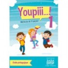 Youpiii...! 1 - Guide pedagogique + CD audio
