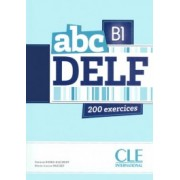 ABC Delf B1 : Livre + CD Mp 3 (200 Exercices)