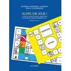 Alors On Joue! - 12 jeux de societe pour la didactique du francais langue etrangere (FLE) Niveaux A1 et A2