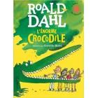 Dahl - L'énorme crocodile