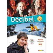 Décibel 3 (A2.2) - Livre + CD mp3 + DVD