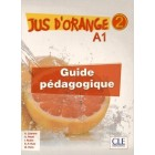 Jus d'orange 2 - A1.2 - Guide pedagogique