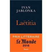 Jablonka - Laëtitia ou la fin des hommes  (Prix Medicis 2016 & Prix Le Monde 2016)